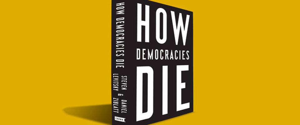 how democracies die summary