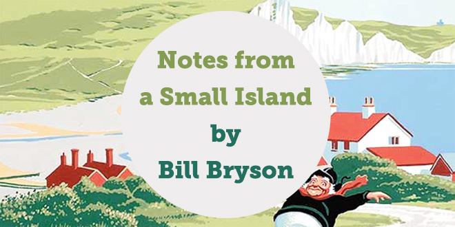 Bill Bryson Notes from a Small Island Summary