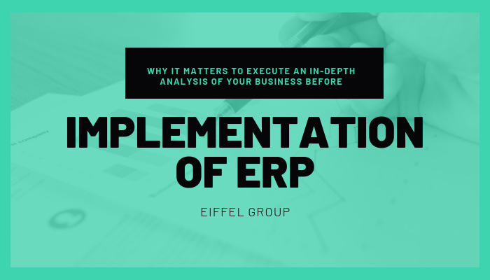 Why it matters to execute an in-depth analysis of your business before implementation of ERP
