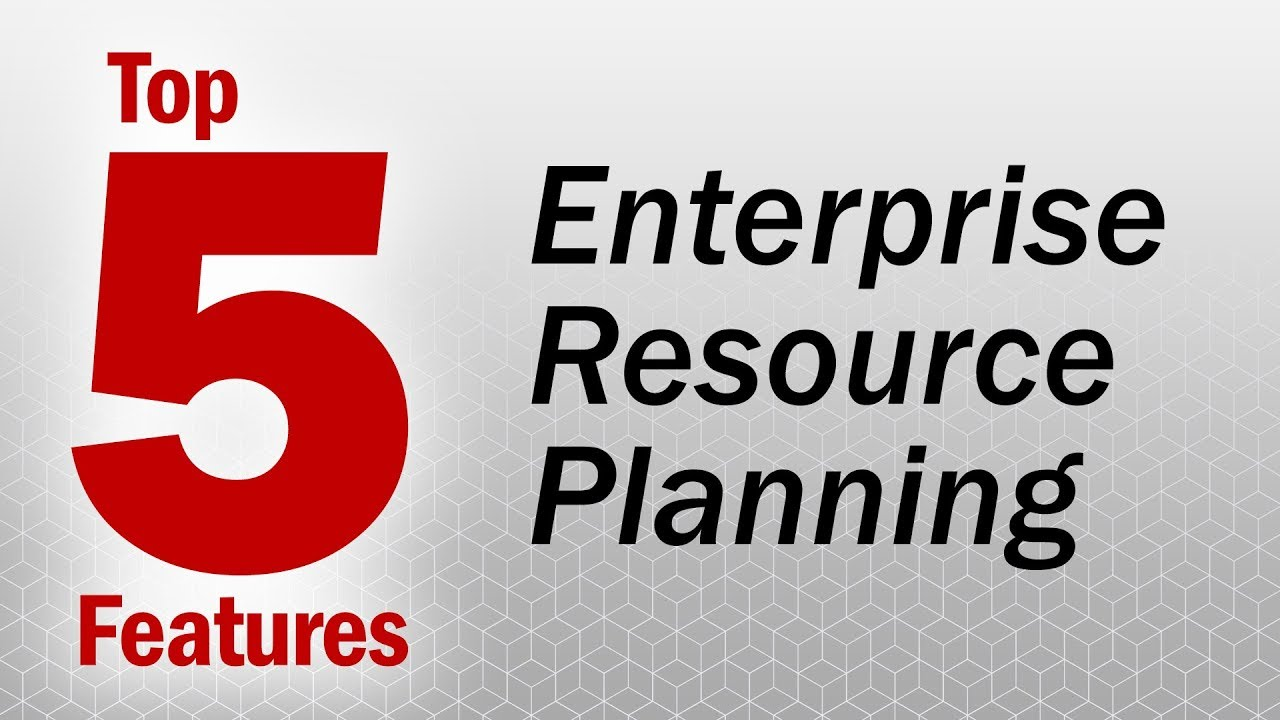 Features of Enterprise Resource Planning
